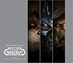Cinematic Art Of World Of Warcraft Volume 1
