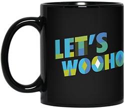 Lets Woohoo Mug