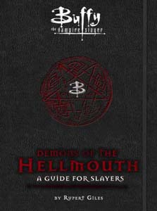 Buffy The Vampire Slayer Demons Of The Hellmouth A Guide For Slayers