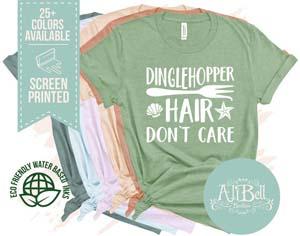 Dinglehopper Hair, Don't Care Shirt