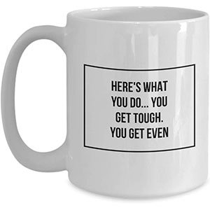 Get Tough Get Even Mug