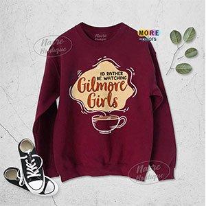 Id Rather Be Watching Gilmore Girls Sweatshirt