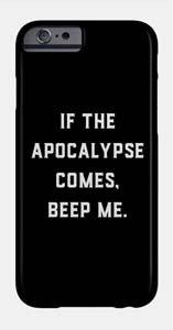 If The Apocalypse Comes Beep Me