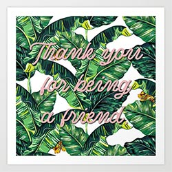 Thank You For Being A Friend Print