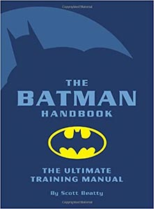 The Batman Handbook The Ultimate Training Manual