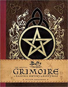 The Official Grimoire A Magickal History Of Sunnydale