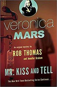 Veronica Mars Mr Kiss And Tell Novel