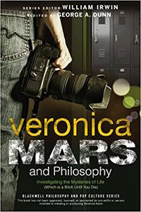 Veronica Mars And Philosophy Investigating The Mysteries Of Life