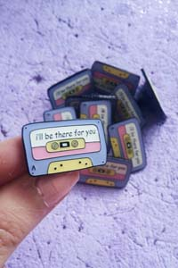 Cassette Tape Enamel Pin I'll Be There For You
