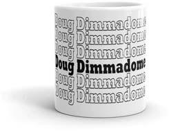 Doug Dimmadome Mug