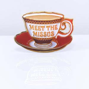 Meet The Missus Collectible Teacup Pin