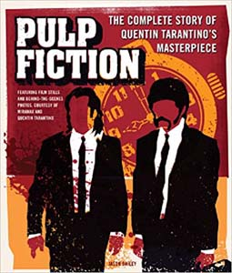 Pulp Fiction The Complete Story Of Quentin Tarantinos Masterpiece