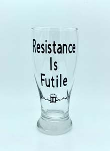 Resistance Is Futile Beer Glass