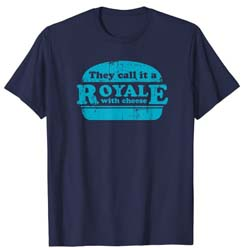 Royale With Cheese T Shirt