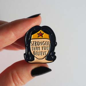 Stronger Than You Believe Pin