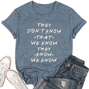 They Don't Know That We Know Friends T Shirt Friends Tv Show