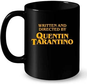 Written And Directed By Quentin Tarantino Mug