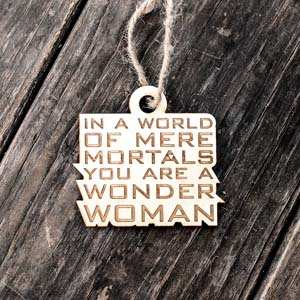 You Are A Wonder Woman Christmas Ornament