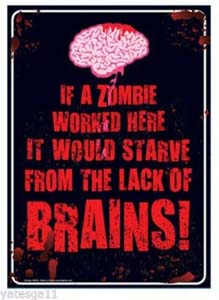 If A Zombie Worked Here Plauqe