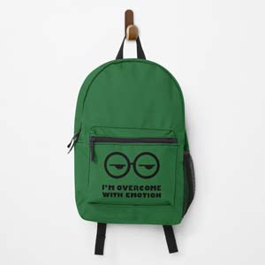 Im Overcome With Emotion Backpack