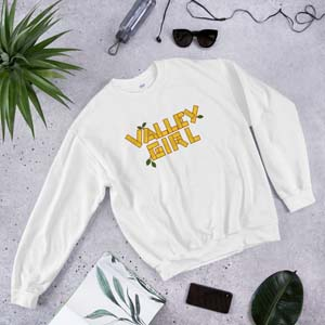 Valley Girl Sweatshirt